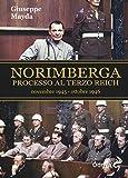 Norimberga. Processo al Terzo Reich (dal 20 novembre '45 al 1º ottobre '46)