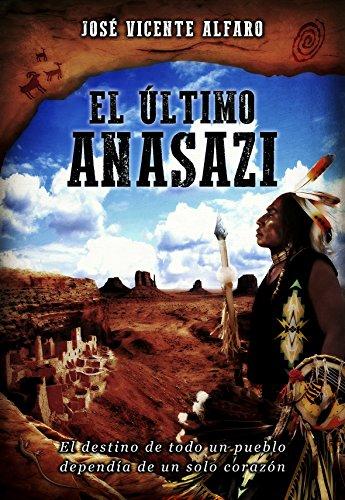 El último anasazi por José Vicente Alfaro