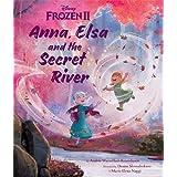 Disney Frozen 2: Anna, Elsa and The Secret River (Picture Bk Pb Disney)