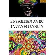 Entretiens avec l'Ayahuasca