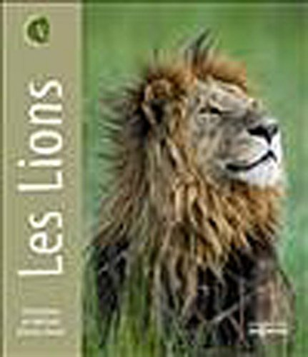 Les lions / photographies Christine et Michel Denis-Huot |