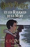 Harry Potter, tome 7 - Harry Potter et les reliques de la mort - Gallimard jeunesse - 21/10/2010