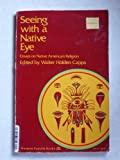 Seeing with a Native Eye: Contributions to the Study of Native American Religion (Harper Forum Book)