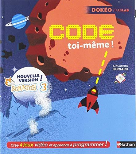Code toi-même - apprends à programmer avec Scratch 3 - Dès 8 ans par Alexandra Bernard