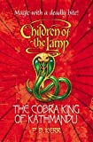 The Cobra King of Kathmandu (Children of the Lamp)