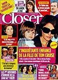 CLOSER [No 124] du 29/10/2007 - EMMA DE CAUNES EN GARDE A VUE - DECHAVANNE - IL N'AIME PAS LA PRESSE PEOPLE ET POURTANT - L'INQUIETANTE ENFANCE DE LA FILLE DE TOM CRUISE - CECILIA - JE NE PARS POUR RIEN NI PERSONNE - J'AI PEUR - LAURENCE LEMARCHAL ET GREGORY - LES 1ERES HISTOIRES D'AMOUR DE LA STAR ACADEMY - ELYSE - ON M'A VOLE MA SOEUR JUMELLE - FERDINE - COMME BRITNEY J'AI DU ME SEPARER DE MES ENFANTS