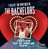 I Believe - The Very Best Of The Bachelors