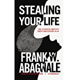 Stealing Your Life: The Ultimate Identity Theft Prevention Plan, Library Edition