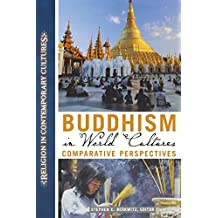 Buddhism in World Cultures: Comparative Perspectives (Religion in Contemporary Cultures)