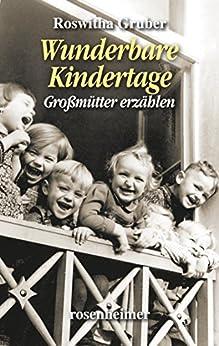 Wunderbare Kindertage - Großmütter erzählen (Landfrauen 16) von [Gruber, Roswitha]
