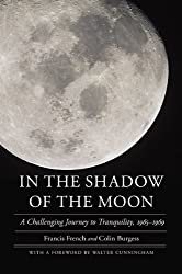 In the Shadow of the Moon: A Challenging Journey to Tranquility, 1965-1969 (Outward Odyssey: A People's History of S) (Outward Odyssey: A People's History of Spaceflight)