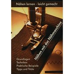 Nähen mit der Nähmaschine - Grundlagen - Techniken - Praktische Beispiele - Tipps und Tricks - DVD