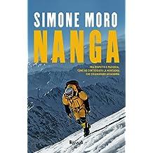 Nanga: Fra rispetto e pazienza, come ho corteggiato la montagna che chiamavano assassina