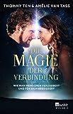 Die Magie der Verbindung: Wie man Menschen verzaubert und für sich begeistert