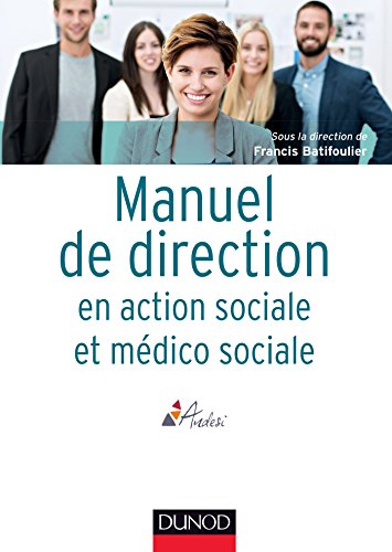 Manuel de direction en action sociale et mdico-sociale (Etablissements et services)