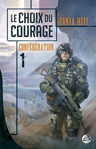 Le Choix du courage: Confdration, T1