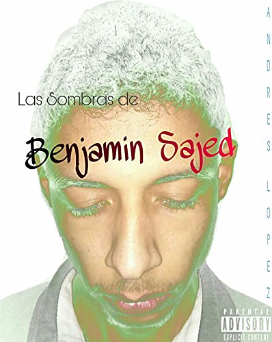 Las Sombras de Benjamin Sajed (Bajo Las Sombras nº 3)