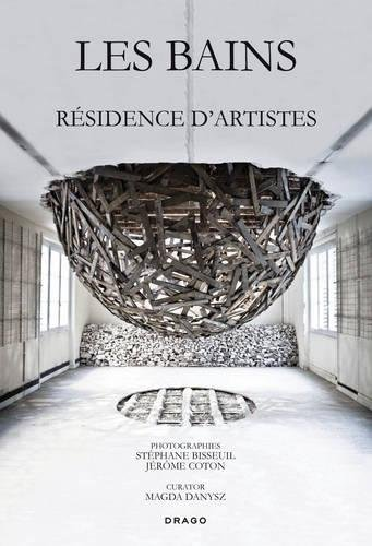 Les Bains : Residence D'Artistes par Magda Danysz