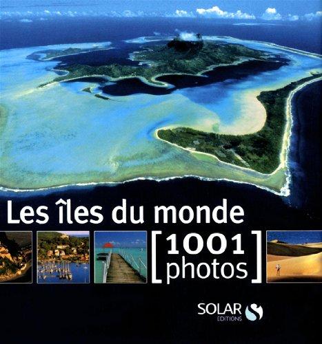 Les îles du monde - 1001 photos