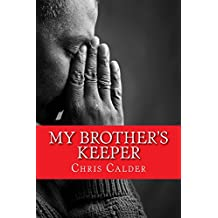 My Brother's Keeper 2015 Edition: The Dominic Barratt Stories Book 1