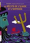 12 r�cits de l'Iliade et l'Odyss�e