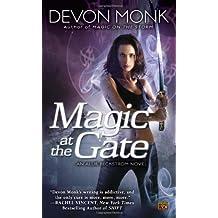 Magic at the Gate (Allie Beckstrom, Book 5) by Monk, Devon (2010) Mass Market Paperback