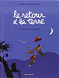 Le retour à la terre, Tome 5 : Les Révolutions