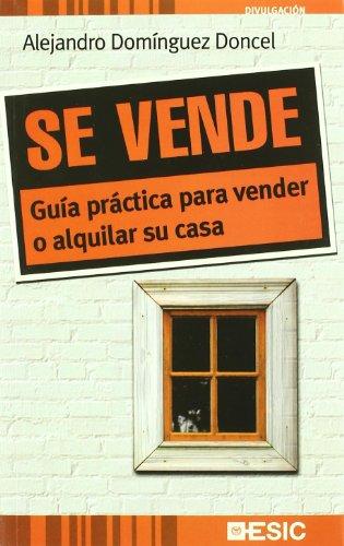 Se vende: Guía práctica para vender o alquilar su casa (Divulgación)