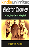 Aleister Crowley: Man, Myth & Magick