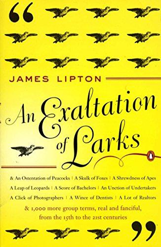 An Exaltation of Larks; the Ultimate Edition por James Lipton