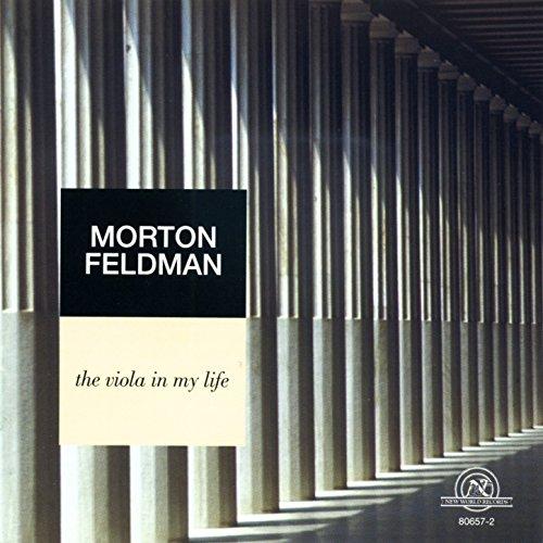 Morton Feldman: The Viola in My Life (Feldman Viola)