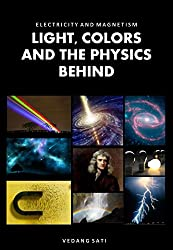 Light, Colors and the Physics Behind (English Edition)