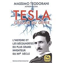 Tesla. L'éclair du génie: L'histoire et les découvertes du plus grand inventeur du XXe siècle