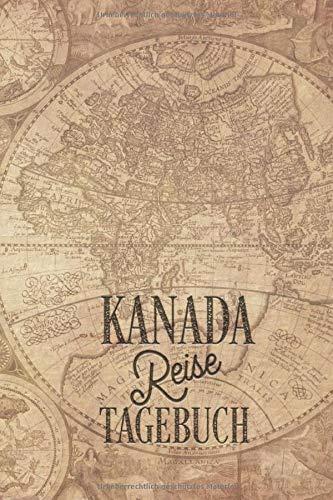 Reisetagebuch Kanada: Urlaubstagebuch Kanada .Reise Logbuch für 40 Reisetage für Reiseerinnerungen der schönsten Urlaubsreise Sehenswürdigkeiten und ... Notizbuch,Abschiedsgeschenk