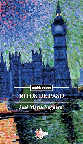 Ritos de paso (La quinta columna) por José María Noguerol Fernández