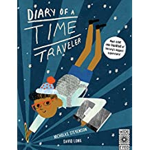 Diary of a Time Traveler: Travel the Globe and Meet History's Most Interesting Characters