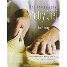 Professional Pastry Chef: AND Understanding Baking 3r.e.