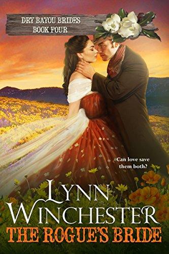 The Rogue's Bride (Dry Bayou Brides Book 4) (English Edition) eBook