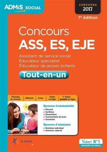 Concours ASS, ES, EJE - Tout-en-un - Assistant de service social, Éducateur spécialisé, Éducateur de jeunes enfants - Concours 2017