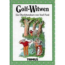 Golf-Witwen. Ein Überlebenskurs
