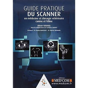 Guide pratique du scanner en médecine et chirurgie canine et féline