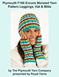 Plymouth F166 Encore Worsted Yarn Pattern Leggings, Hat & Mitts (I Want To Knit)