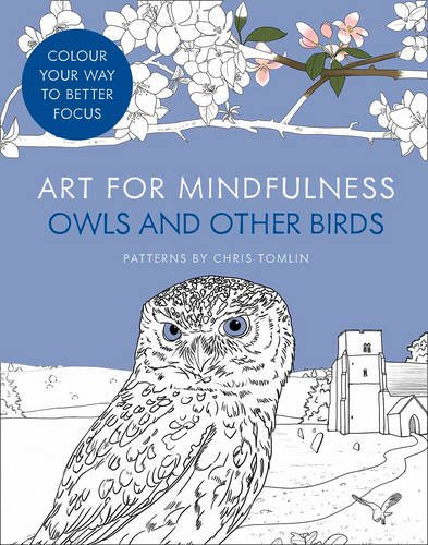 Art for Mindfulness: Owls and Other Birds (Colouring Books)