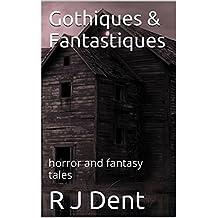 Gothiques & Fantastiques: horror and fantasy tales