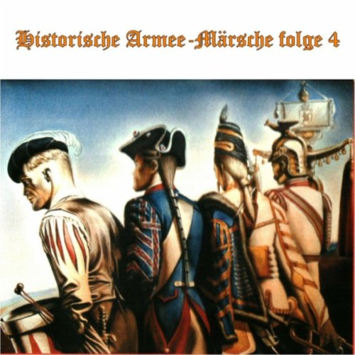 Historische Armee-Märsche Folge 4 [Explicit]