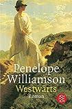 Westwärts. Roman - Penelope Williamson