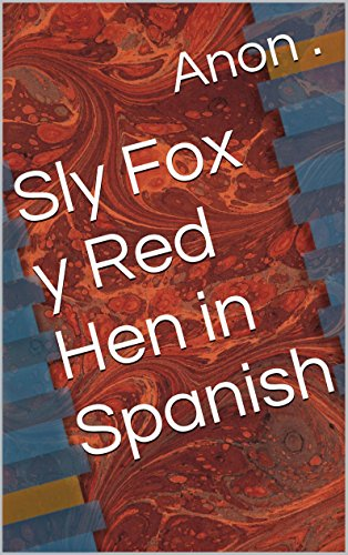 Sly Fox y Red Hen in Spanish