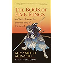 The Book of Five Rings: A Classic Text on the Japanese Way of the Sword (incl.The Book of Family Traditions on the Art of War)
