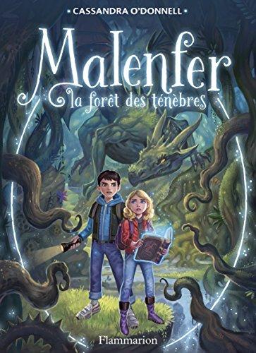 Malenfer, Tome 1 : La fôret des ténèbres