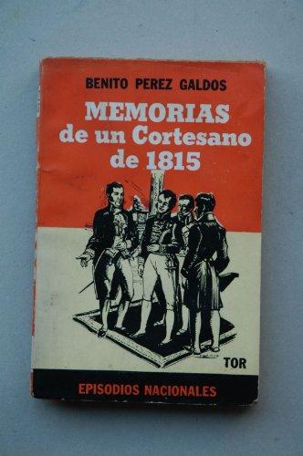 Memorias de un cortesano de 1815 / B. Pérez Galdós